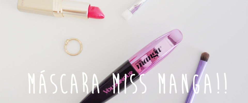 Review | Máscara Miss Manga de L'Oreal