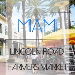 THINGS TO DO IN MIAMI | LINCOLN ROAD FARMERS MARKET